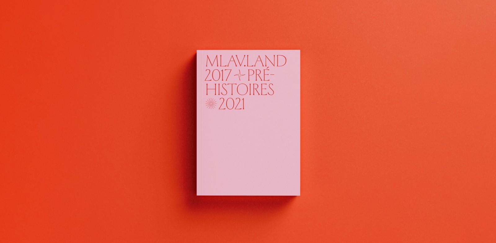 Collection 01 •  MLAV.LAND, Pré-Histoires (2017–2021)